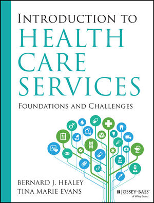 Introduction to Health Care Services: Foundations and Challenges (1118450140) cover image