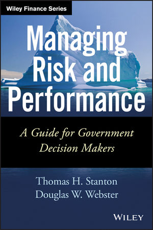 Managing Risk and Performance: A Guide for Government Decision Makers (1118658140) cover image