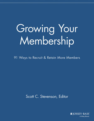 Growing Your Membership: 91 Ways to Recruit and Retain More Members