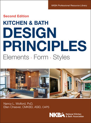 Kitchen and Bath Design Principles: Elements, Form, Styles, 2nd Edition (1118715640) cover image