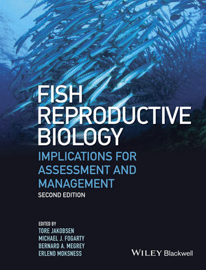 Fish Reproductive Biology: Implications for Assessment and Management, 2nd Edition