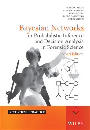 Bayesian Networks for Probabilistic Inference and Decision Analysis in Forensic Science, 2nd Edition (1118914740) cover image