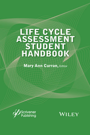 Life Cycle Assessment Student Handbook (1119083540) cover image