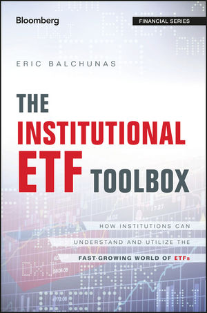 The Institutional ETF Toolbox: How Institutions Can Understand and Utilize the Fast-Growing World of ETFs (1119094240) cover image