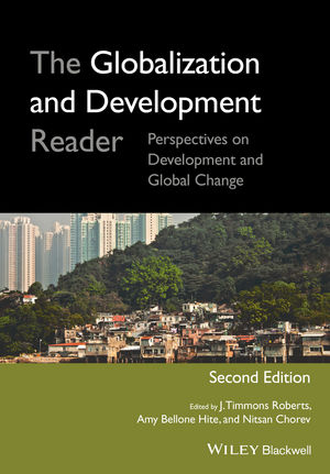 The Globalization and Development Reader: Perspectives on Development and Global Change, 2nd Edition (1119100240) cover image