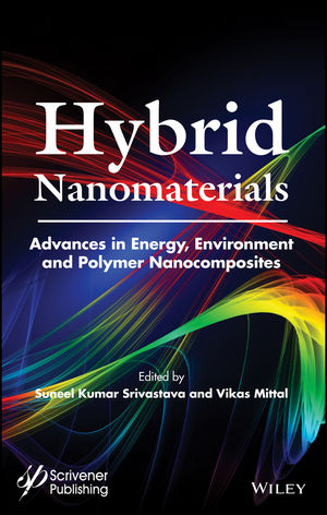 Hybrid Nanomaterials: Advances in Energy, Environment, and Polymer Nanocomposites (1119160340) cover image