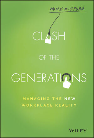 Book Cover Image for Clash of the Generations: Managing the New Workplace Reality