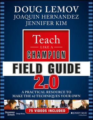 Teach Like a Champion Field Guide 2.0: A Practical <span class='search-highlight'>Resource</span> to Make the 62 Techniques Your Own