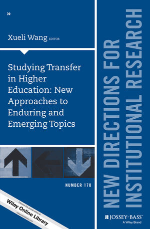 Studying Transfer in Higher Education: New Approaches to Enduring and Emerging Topics: New Directions for Institutional Research, Number 170 (1119376440) cover image