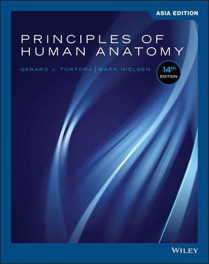 Principles of Human Anatomy, 14th Edition, Asia Edition