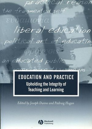 Education and Practice: Upholding the Integrity of Teaching and Learning (1405108940) cover image