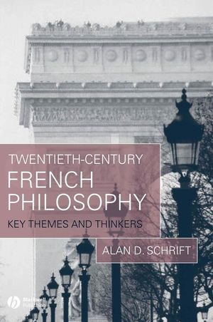 Twentieth-Century French Philosophy: Key Themes and Thinkers (1405143940) cover image