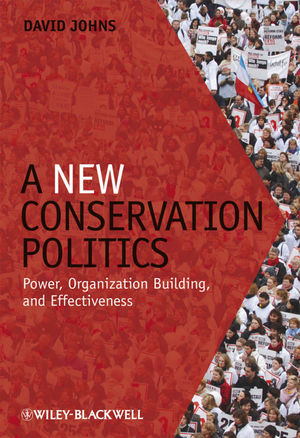 A New Conservation Politics: Power, Organization Building and Effectiveness (1405190140) cover image