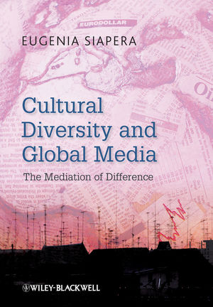 Cultural Diversity and Global Media: The Mediation of Difference (1444319140) cover image