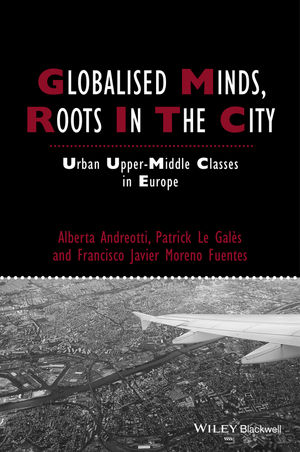 Globalised Minds, Roots in the City: Urban Upper-middle Classes in Europe (1444334840) cover image