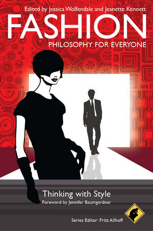 Fashion - Philosophy for Everyone: Thinking with Style (1444345540) cover image