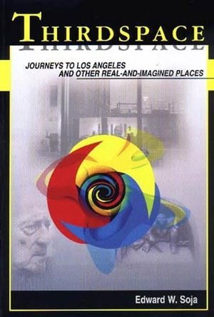 Thirdspace: Journeys to Los Angeles and Other Real-and-Imagined Places (1557866740) cover image