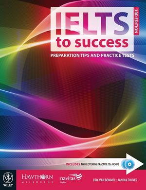 IELTS to Success: Preparation Tips and Practice Tests, 3rd Edition