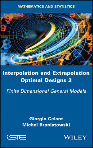 Interpolation and Extrapolation Optimal Designs 2: Finite Dimensional General Models (1786300540) cover image
