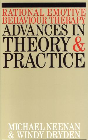 Rational Emotive Behaviour Therapy: Advances in Theory and Practice