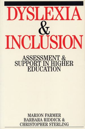 Dyslexia and Inclusion: Assessment and Support in Higher Education