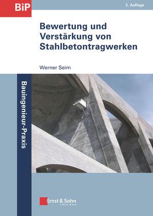 Bewertung und Verstärkung von Stahlbetontragwerken, 2. Auflage