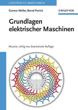 Grundlagen elektrischer Maschinen, Neunte, völlig neu bearbeitete Auflage (3527405240) cover image