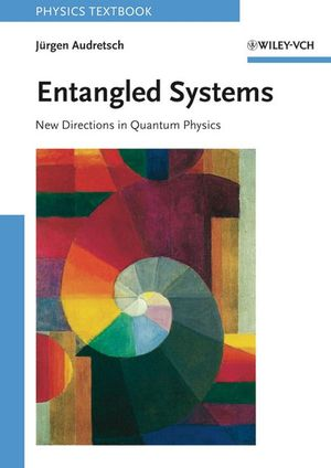 Entangled Systems: New Directions in Quantum Physics (3527406840) cover image
