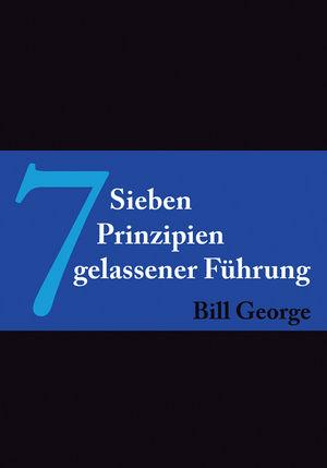7 Sieben Prinzipien gelassener Führung