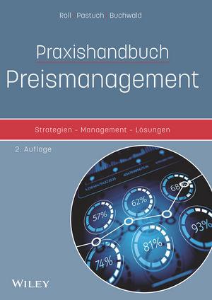 Praxishandbuch Preismanagement: Strategien - Management - Lösungen, 2. Auflage