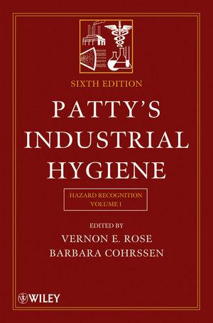 Patty's Industrial Hygiene, Volume 1, Hazard Recognition , 6th Edition