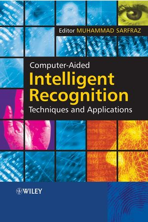 Computer-Aided Intelligent Recognition Techniques and Applications (0470094141) cover image
