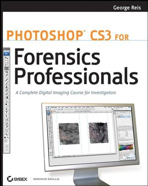 Photoshop CS3 for Forensics Professionals: A Complete Digital Imaging Course for Investigators (0470114541) cover image