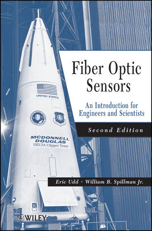 Fiber Optic Sensors: An Introduction for Engineers and Scientists, 2nd Edition