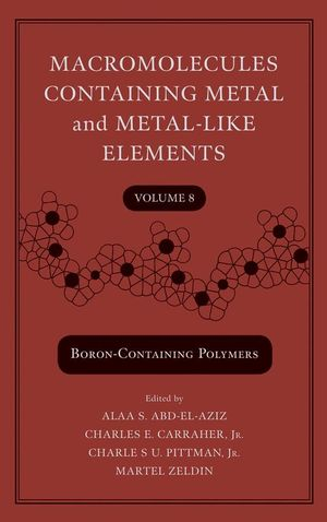 Macromolecules Containing Metal and Metal-Like Elements, Volume 8: Boron-Containing Particles