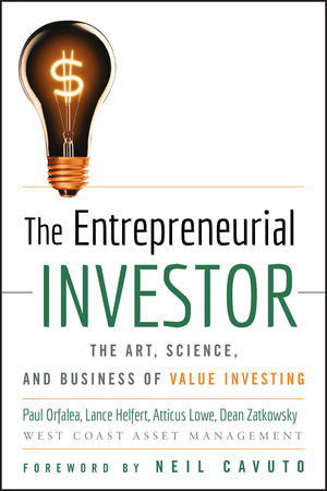 The Entrepreneurial Investor: The Art, Science, and Business of Value Investing
