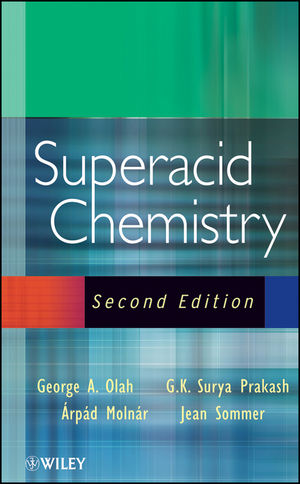 Superacid Chemistry, 2nd Edition (0470421541) cover image