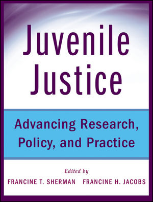Juvenile Justice: Advancing Research, Policy, and Practice