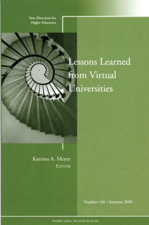 Lessons Learned from Virtual Universities: New Directions for Higher Education, Number 146