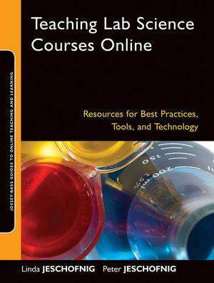 Teaching Lab Science Courses Online: Resources for Best Practices, Tools, and Technology (0470607041) cover image