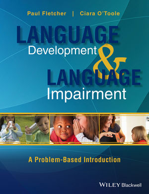 Language Development and Language Impairment: A Problem-Based Introduction (0470656441) cover image