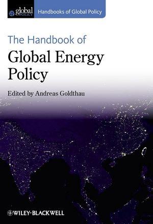 The Handbook of Global Energy Policy