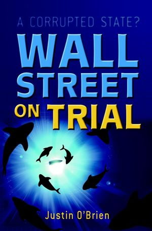 Wall Street on Trial: A Corrupted State?