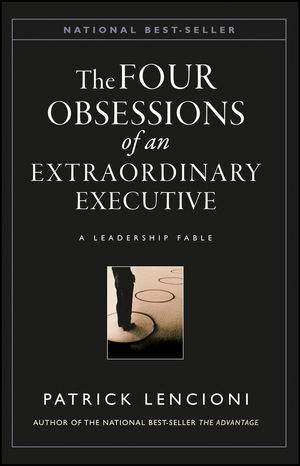 The Four Obsessions of an Extraordinary Executive: A Leadership Fable (0470918241) cover image