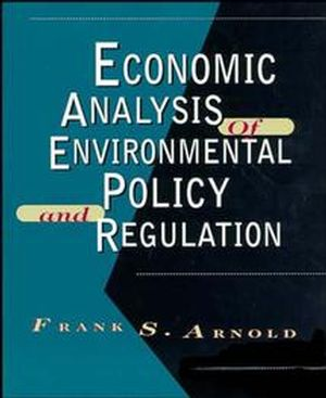 Economic Analysis of Environmental Policy and Regulation (0471000841) cover image