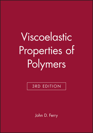 Viscoelastic Properties of Polymers, 3rd Edition