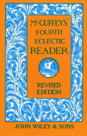 McGuffey's Fourth Eclectic Reader, Revised Edition