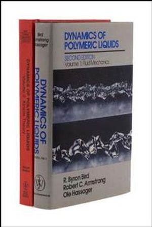 Dynamics of Polymeric Liquids, 2 Volume Set, 2nd Edition