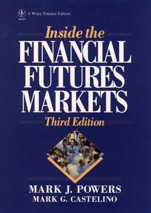 Inside the Financial Futures Markets, 3rd Edition