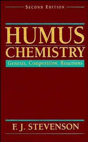 Humus Chemistry: Genesis, Composition, Reactions, 2nd Edition